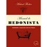 manual do hedonista dominando a esquecida arte do prazer pdf
